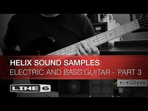 Helix Sound Samples: Electric And Bass Guitar – Part 3