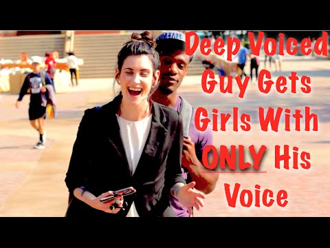 Deep Voiced Guy Gets Girls With ONLY His Voice!