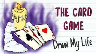 THE CARD GAME | Draw My Life