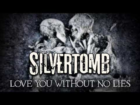 Silvertomb - Love You Without No Lies (Official Audio)