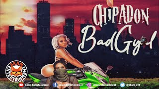ChipaDon - Bad Gyal - November 2020