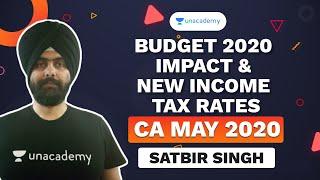 Budget 2020 Impact & New Income Tax Rates | Satbir Singh | Unacademy - CA Aspire