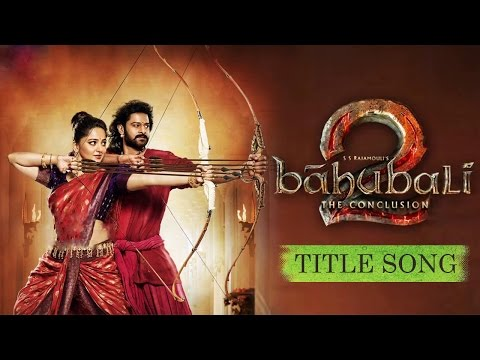 Baahubali 2 - The Conclusion | Unreleased Title Song |