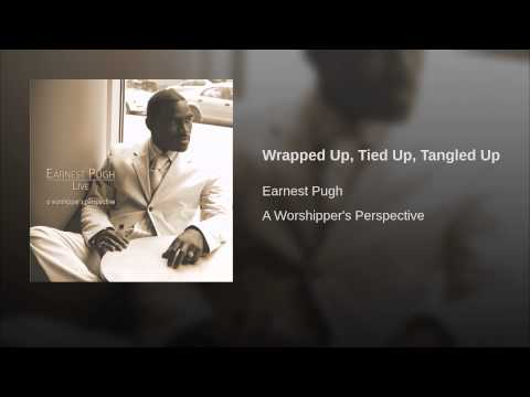 Wrapped Up, Tied Up, Tangled Up