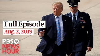 PBS NewsHour full episode August 2, 2019
