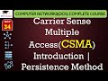 CSMA – Carrier Sense Multiple Access Introduction, Persistence Method(Hindi, English)