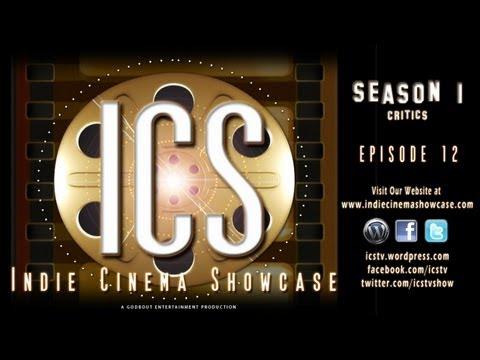 Indie Cinema Showcase S1 Ep 12 Critics