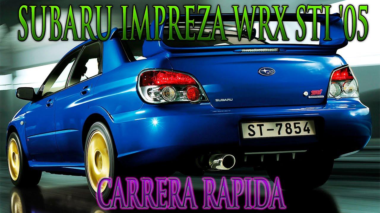 Forza 4 | CARRERA RAPIDA | SUBARU IMPREZA WRX STI \'05 - YouTube