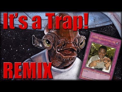 Star Wars - It's a Trap! - Remix