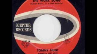 Tommy Hunt - The Work Song