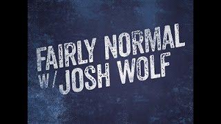 Fairly Normal With Josh Wolf: Freddie Prinze Jr