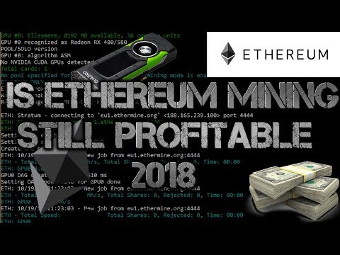 Is Ethereum Mining Still Profitable - Is It Worth It (April 2018)