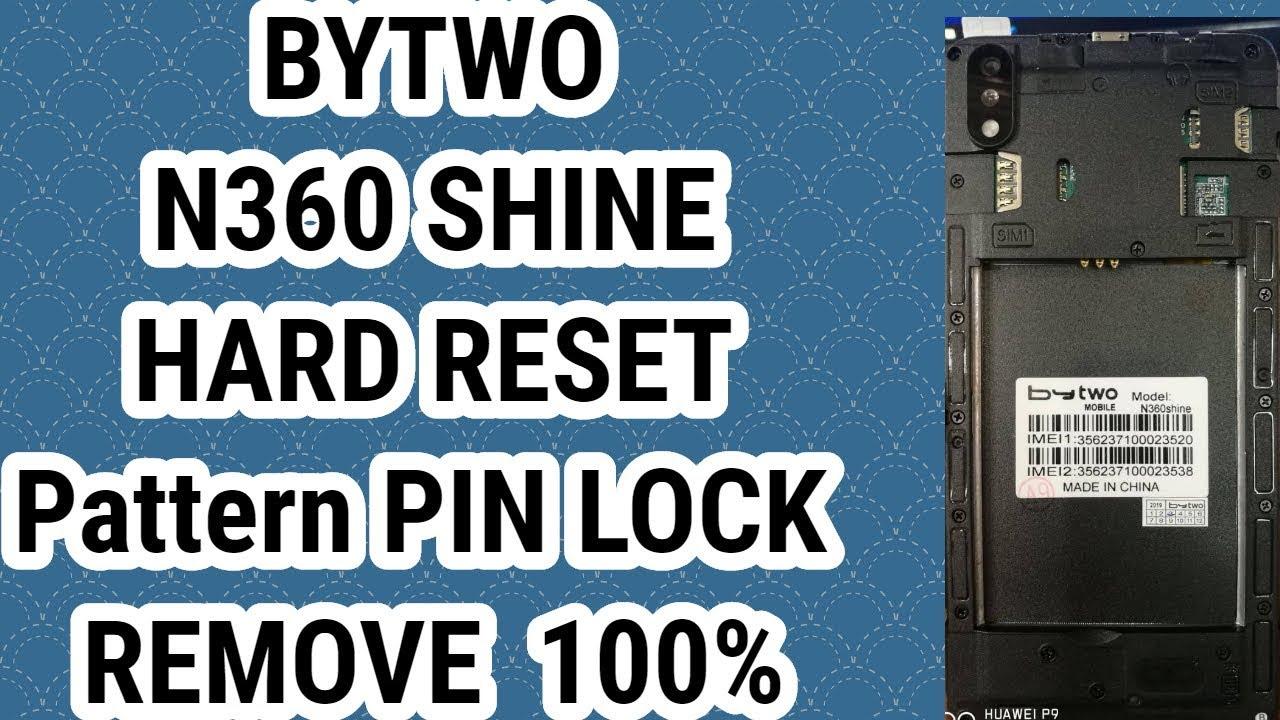 BYTWO N360 SHINE Hard Reset Hand Flash Factory Reset pattern pin lock remove