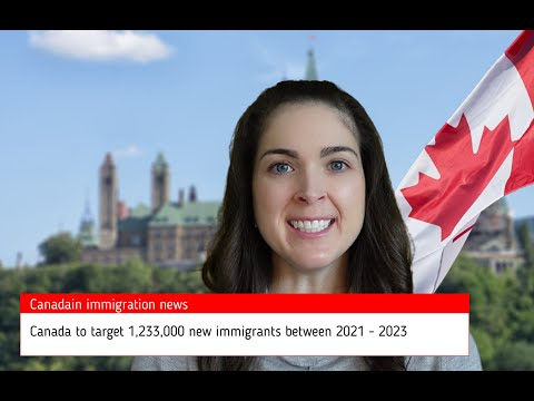 Canada targets more than 1.2 million new immigrants between 2021 - 2023