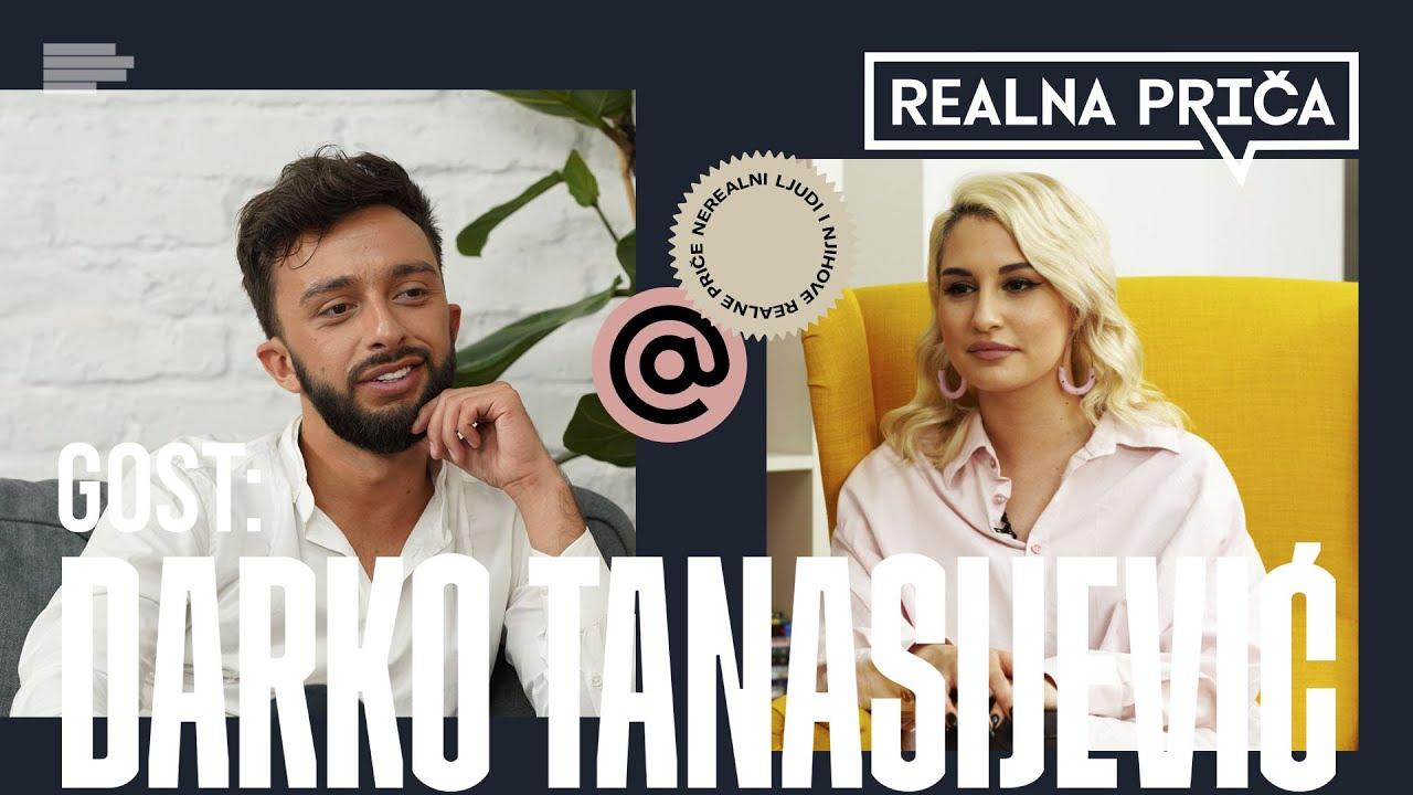 Darko Tanasijević: Više volim Kiju nego Lunu! | REALNA PRIČA | EP47