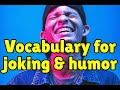 English vocabulary words for joking and humor