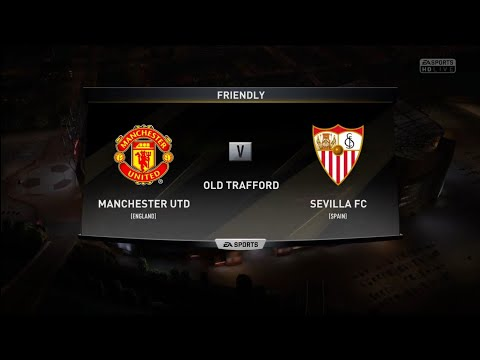 FIFA 18 | Friendly | Manchester Utd v Sevilla FC | Old Trafford