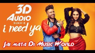 Sukhe I Need Ya #3D Audio Feat Krystle D