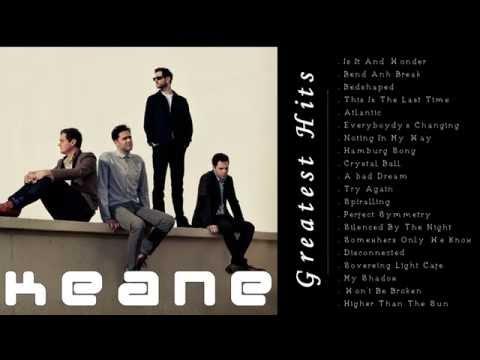 Keane Greatest Hits Full Album Playlist - The Best Song Keane
