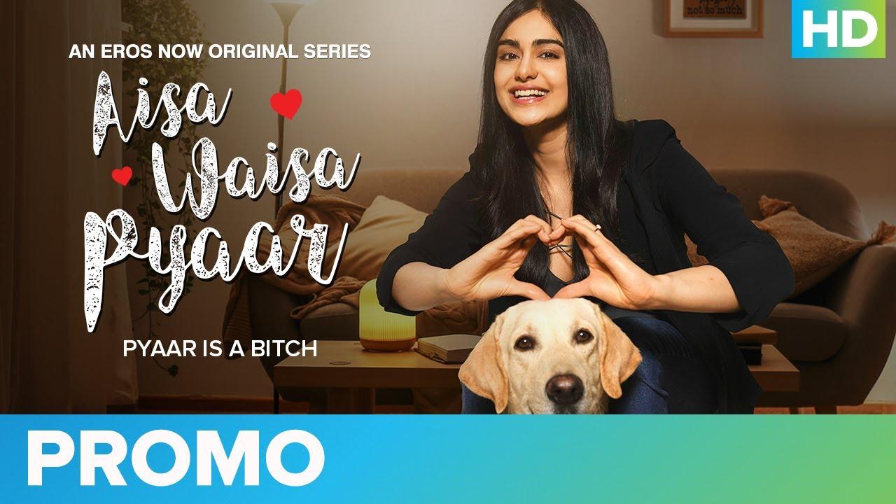 Pyaar Is a Bitch  - Promo   Aisa Waisa Pyaar   Adah Sharma    Eros Now