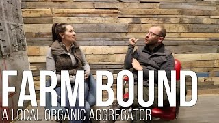 FARM BOUND - A Local Organic Aggregator thumbnail