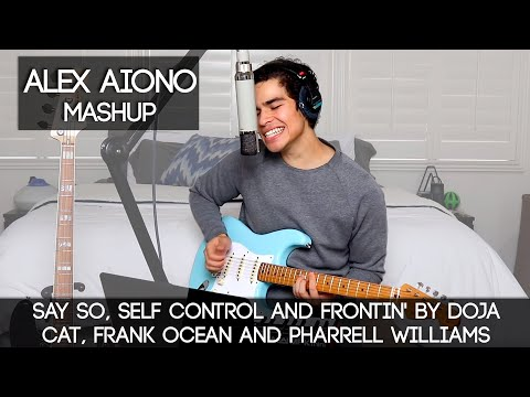 Say So, Self Control and Frontin' by Doja Cat, Frank Ocean and Pharrell Williams | Alex Aiono Mashup