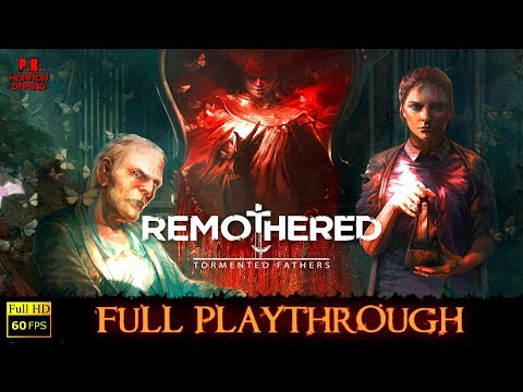 Remothered : Tormented Fathers | Full Playthrough | PC Ultra | Gameplay Walkthrough No Commentary