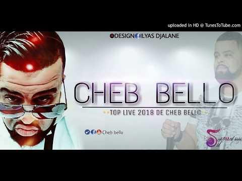 Cheb Bello قنبلة الصيف 2018 • Ta3rfini Khalat - Version Complet