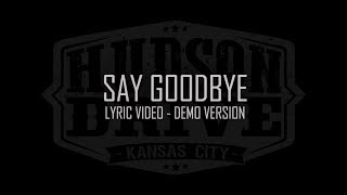 Say Goodbye (Lyric Video -  Demo Version)