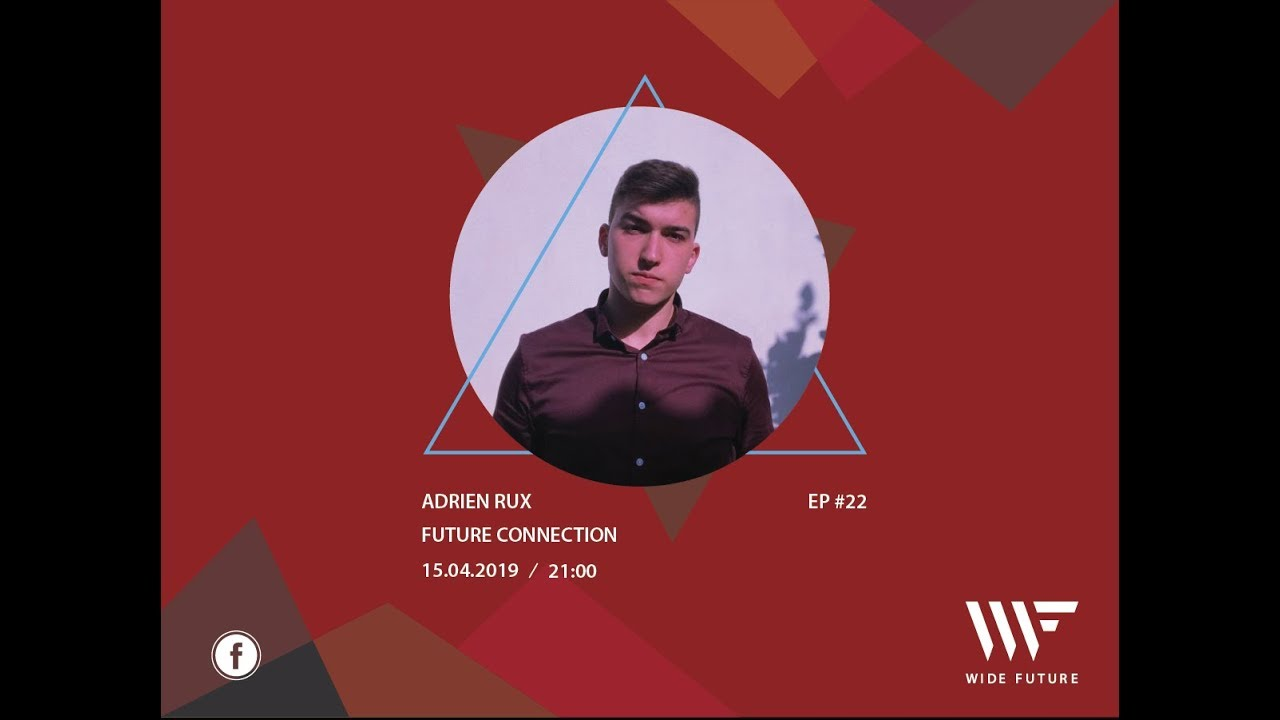 Future Connection Ep 22 W Adrien Rux