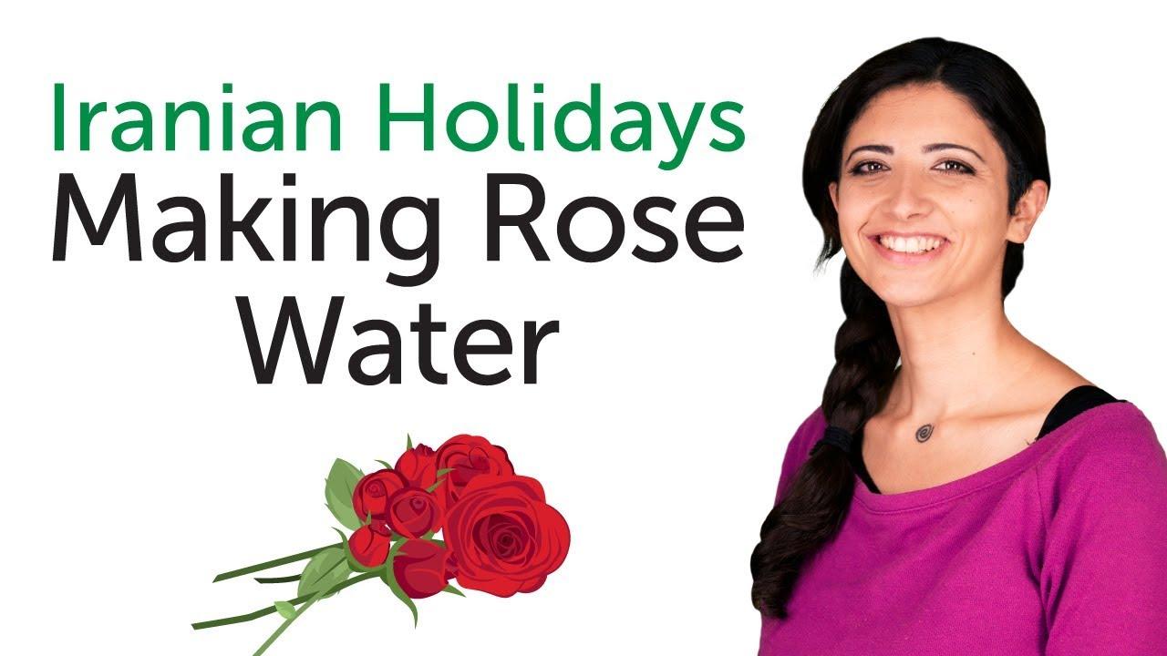 Learn Iranian Holidays - Making Rose Water