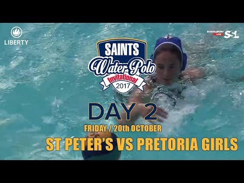 St Peters​ vs Pretoria Girls​: Saints Waterpolo Invitational 20 October 2017 - Day 2