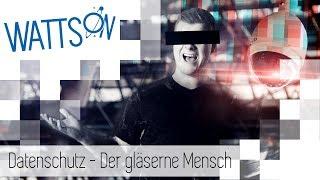 Datenschutz - Der gläserne Mensch | Watts On