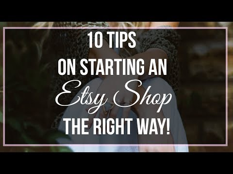 10 Tips for Starting an Etsy Shop - Selling On Etsy
