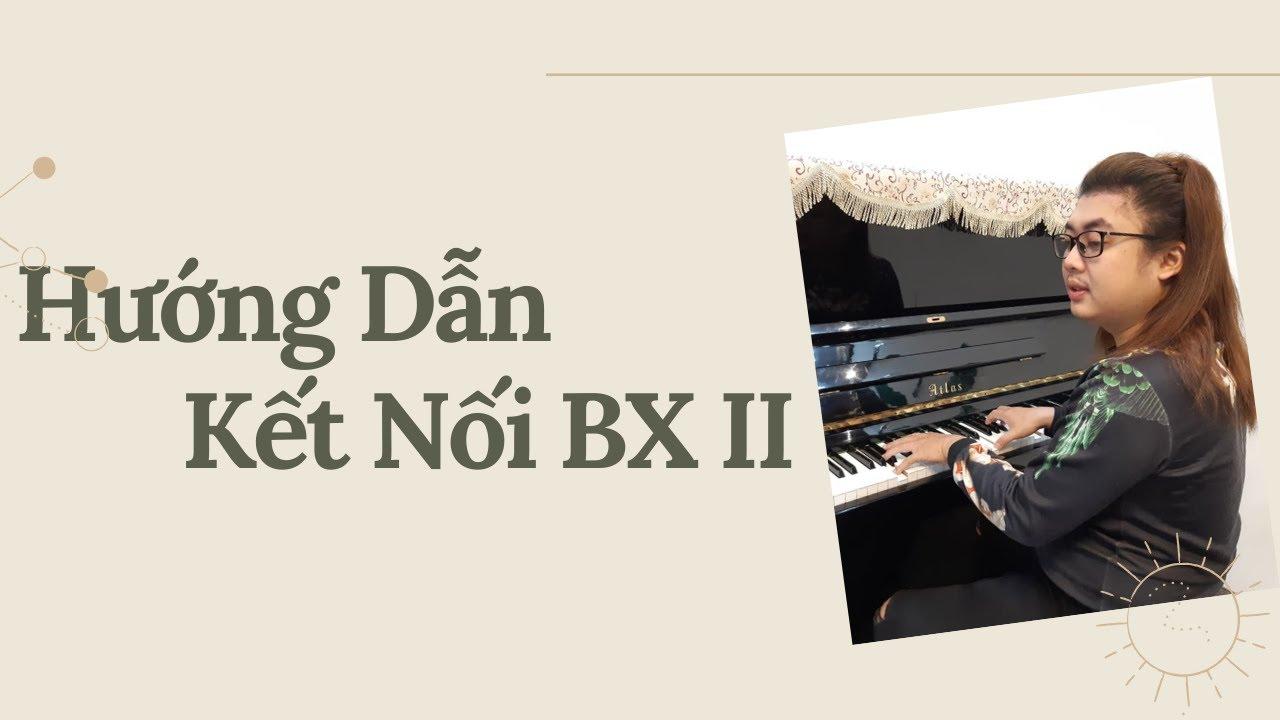 HƯỚNG DẪN KẾT NỐI PIANO BX II VỚI PHẦN MỀM TỰ HỌC