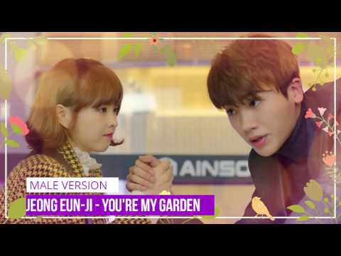 Jeong Eun-Ji - You're My Garden (그대란 정원) [MALE VERSION] STRONG WOMAN DO BONG-SOON OST