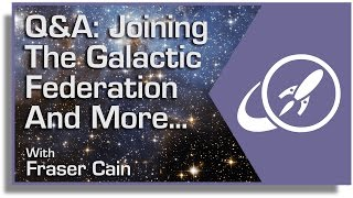 Q: Joining the Galactic Federation and More...