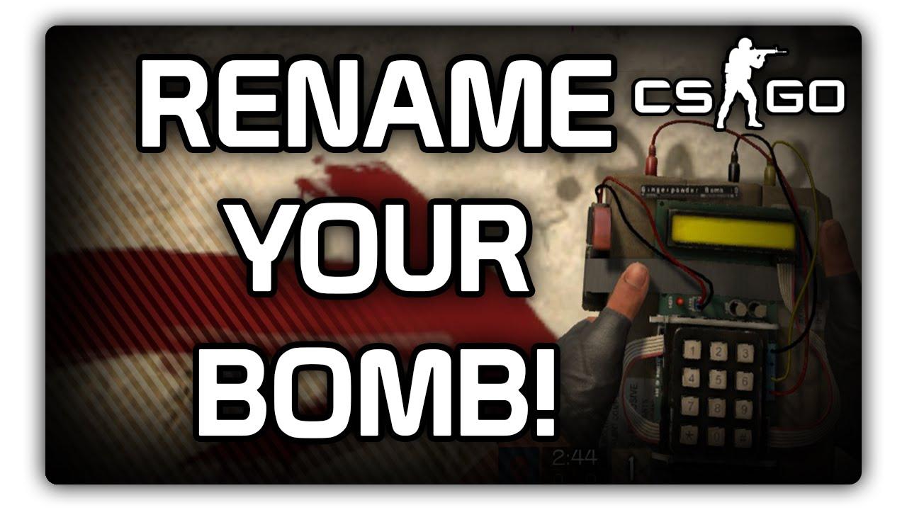 how to rename the bomb cs go 2017