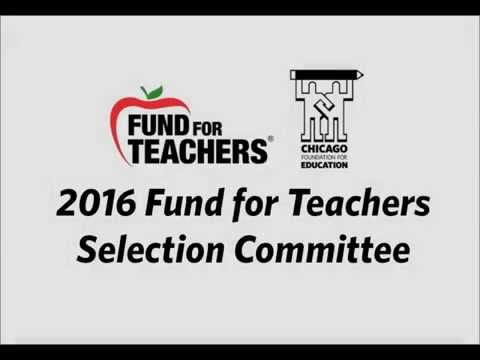 2016 Fund for Teachers Selection Committee Introduction & Presentations