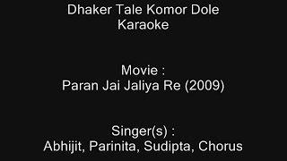 Dhaker Tale Komor Dole - Karaoke - Paran Jai Jaliya Re (2009) - Abhijit, Parinita, Sudipta, Chorus