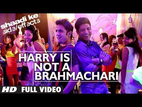 Shaadi Ke Side Effects Full Video Harry Is Not A Brahmachari | Jazzy B | Farhan Akhtar, Vir Das