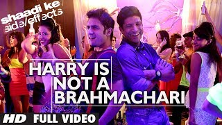 Shaadi Ke Side Effects Full Video Harry Is Not A Brahmachari | Jazzy B | Farhan Akhtar, Vir Das
