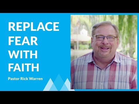 Learn How To Replace Your Fears With Faith with Rick Warren