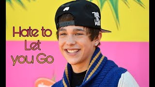 Austin Mahone - Hate to let you go