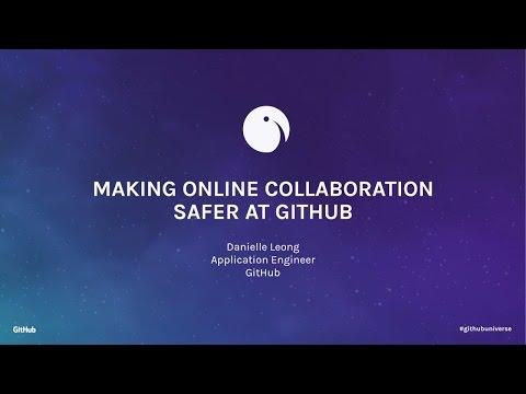 Making online collaboration safer at GitHub - GitHub Universe 2016