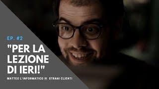 """Reteinformaticalavoro - Matteo l'informatico vs. Strani clienti: """"Per la lezione di ieri!"""""""