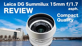 Leica DG Summilux 15mm f/1.7 review –compact quality