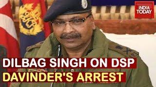 J&K DGP Dilbag Singh Speaks On DSP Davinder Singh's Terror Link | Watch Live