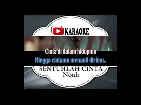 Lagu Karaoke NOAH   SENTUHLAH CINTA