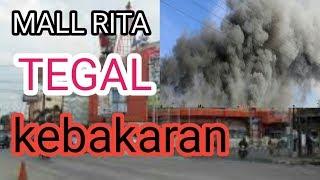 Mall Rita tegal kebakaran